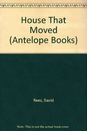 9780241899588: House That Moved (Antelope Books)
