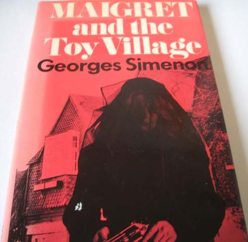 9780241899878: Maigret and the Toy Village