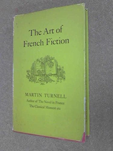 The Art of French Fiction: M. TURNELL