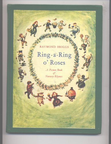 Ring a Ring o' Roses: Nursery Rhymes: R Briggs