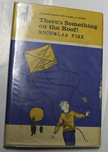 There's Something on the Roof (Gazelle Books) (9780241908464) by Nicholas Fisk