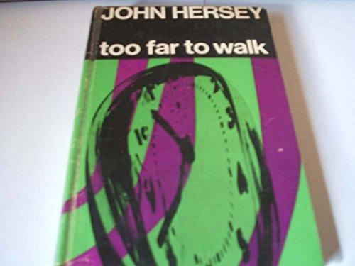 Too Far To Walk: John Hersey
