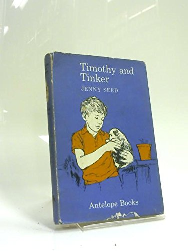 Timothy and Tinker (Antelope Books) (024191194X) by Jenny Seed