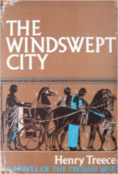 The Windswept City: A Novel of the Trojan War (0241912164) by Henry Treece