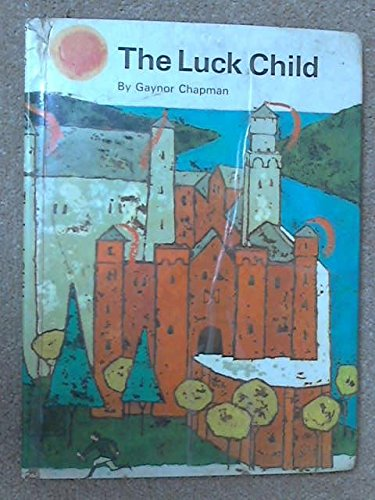 The luck child;: Based on a story of the Brothers Grimm: Chapman, Gaynor