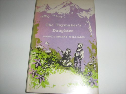 The Toymaker's Daughter: Williams, Ursula Moray