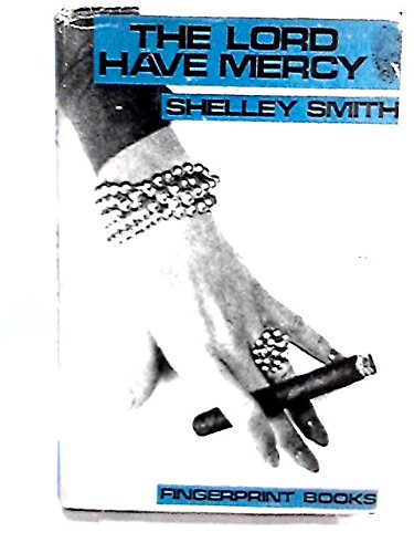 Lord Have Mercy: Smith, Shelley