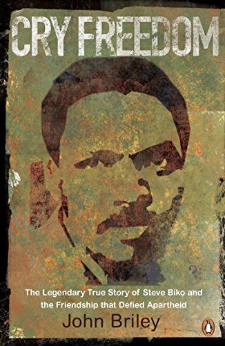 9780241950722: Cry Freedom: The Legendary True Story of Steve Biko and the Friendship that Defied Apartheid