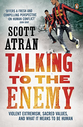 9780241951767: Talking to the Enemy: Violent Extremism, Sacred Values, and What it Means to Be Human