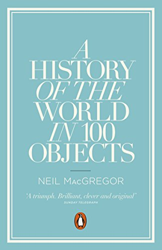 9780241951774: A History of the World in 100 Objects