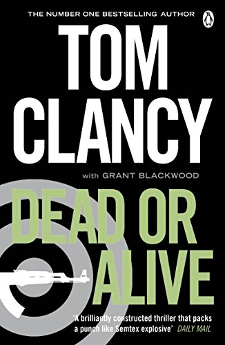 Dead or Alive: Clancy, Tom; Blackwood, Grant