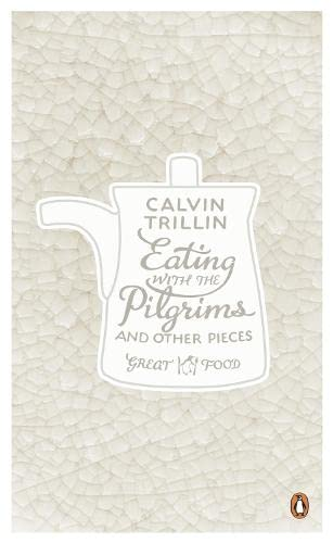 9780241951934: Eating with the Pilgrims and Other Pieces