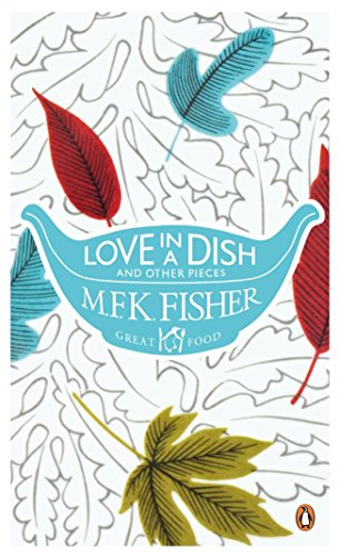 9780241952153: Love in a Dish and Other Pieces (Penguin Great Food)