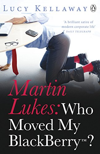 9780241952207: Martin Lukes: Who Moved My BlackBerry?