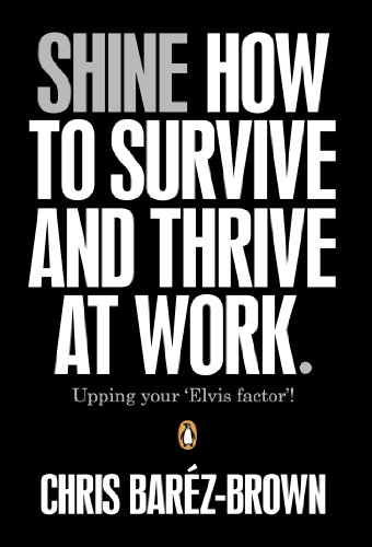 9780241952344: SHINE: How To Survive And Thrive At Work