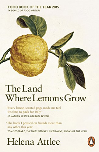 9780241952573: The Land Where Lemons Grow: The Story Of Italy And Its Citrus Fruit