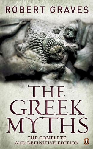 9780241952740: The Greek Myths: The Complete And Definitive Edition