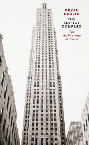 9780241952771: The Edifice Complex: The architecture of power