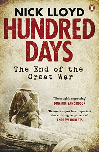 9780241953815: Hundred Days: The End Of The Great War