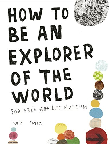 9780241953884: How to Be an Explorer of the World: Portable Life Museum