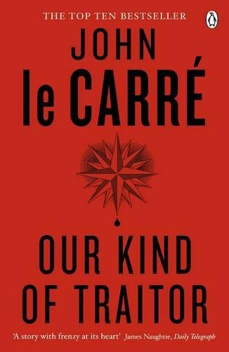Our Kind of Traitor - Carre, John le