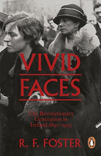 9780241954249: Vivid Faces: The Revolutionary Generation in Ireland, 1890-1923