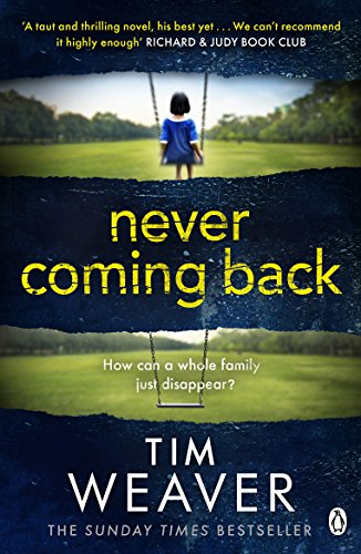 9780241954416: Never Coming Back: Someone doesn't want this family found . . . in the UNFORGETTABLE R&J THRILLER (David Raker Missing Persons)