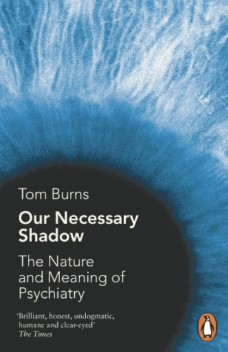 9780241954430: Our Necessary Shadow: The Nature and Meaning of Psychiatry