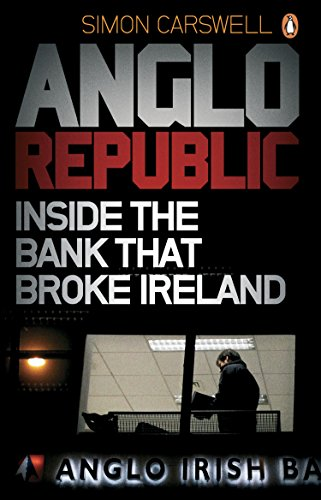 9780241954447: Anglo Republic: Inside the bank that broke Ireland