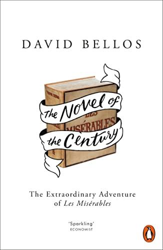 9780241954478: The Novel of the Century: The Extraordinary Adventure of Les Misérables