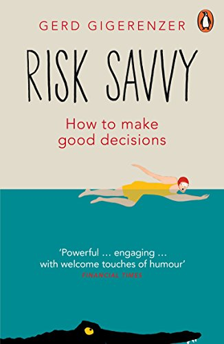 9780241954614: Risk Savvy: How To Make Good Decisions