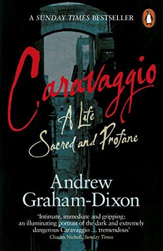 9780241954645: Caravaggio: A Life Sacred And Profane