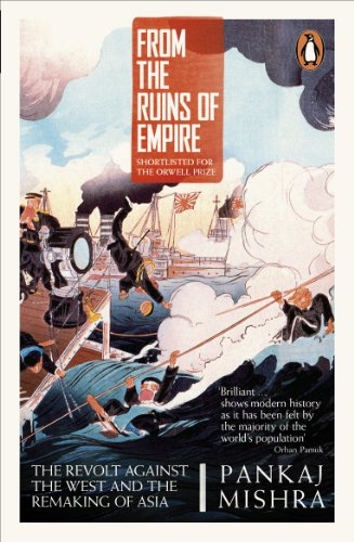 9780241954669: From the Ruins of Empire: The Revolt Against the West and the Remaking of Asia