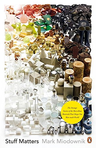 9780241955185: Stuff Matters: The Strange Stories of the Marvellous Materials that Shape Our Man-made World