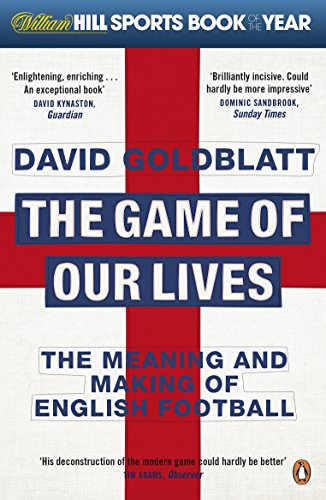 9780241955260: The Game of Our Lives: The Meaning and Making of English Football