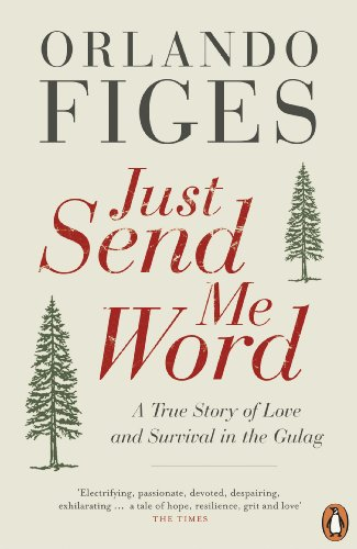 9780241955901: Just Send Me Word: A True Story of Love and Survival in the Gulag