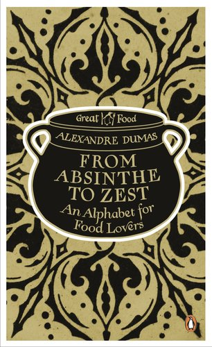 9780241956373: From Absinthe to Zest: An Alphabet for Food Lovers (Penguin Great Food)