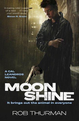 Moonshine (Cal Leandros 2): Rob Thurman