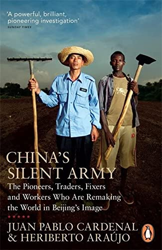 9780241957530: China's Silent Army: The Pioneers Traders Fixers And Workers Who Are Remaking The Worl