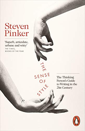 9780241957714: The Sense of Style: The Thinking Person's Guide to Writing in the 21st Century