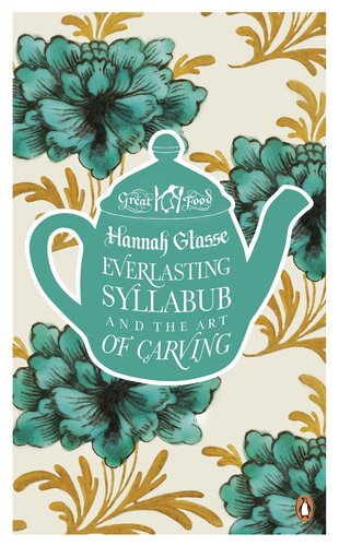 9780241957899: Everlasting Syllabub and the Art of Carving (Penguin Great Food)