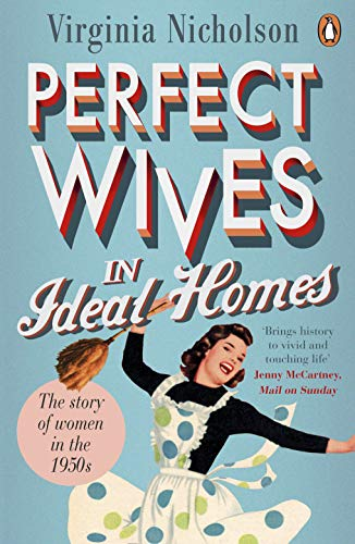 9780241958049: Perfect Wives in Ideal Homes: The Story of Women in the 1950s
