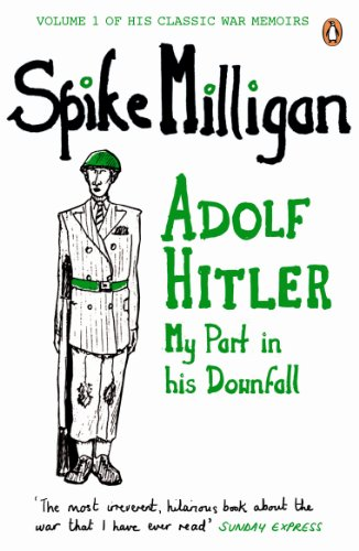9780241958094: Adolf Hitler: My Part in his Downfall (Spike Milligan War Memoirs)
