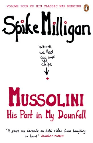 9780241958124: War Memoirs Mussolini Volume 4: His Part In My Downfall (Spike Milligan War Memoirs)