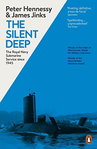 9780241959480: The Silent Deep: The Royal Navy Submarine Service Since 1945