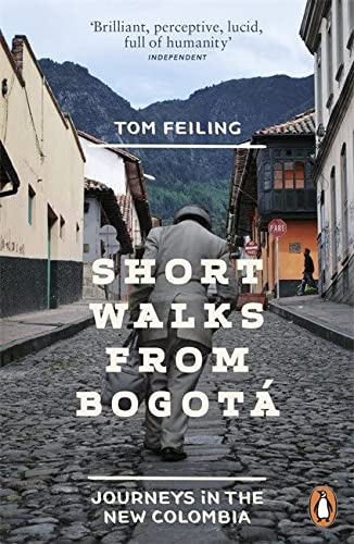 9780241959909: Short Walks from Bogot�: Journeys in the new Colombia