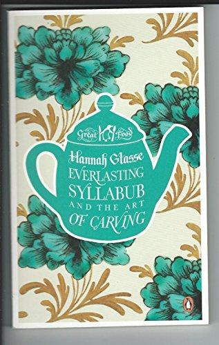 9780241960813: Everlasting Syllabub and the Art of Carving