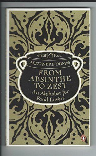 9780241960837: From Absinthe to Zest: An Alphabet for Food Lovers