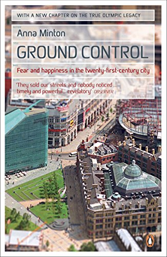 9780241960905: Ground Control: Fear and happiness in the twenty-first-century city