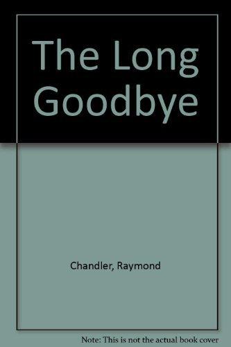 The Long Good-bye: Chandler, Raymond